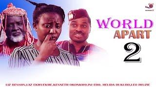 getlinkyoutube.com-Worlds Apart 2 - Latest Nigerian Nollywood Movie
