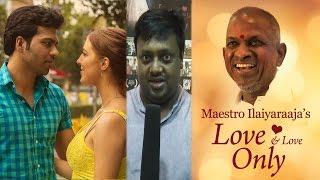 Ilayaraja Musical Love & Love Only Movie Director Julian Karikalan Interview