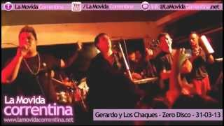 getlinkyoutube.com-LA MOVIDA CORRENTINA - GERARDO Y LOS CHAQUES - ZERO DISCO - 31-03-13