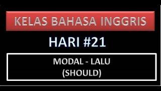 Kelas Bahasa Inggris - MODAL (lalu) - should