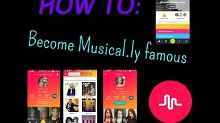How to become Musical.ly famous