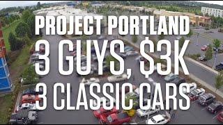getlinkyoutube.com-Project Portland: 3 Guys, $3K, 3 Classic Cars