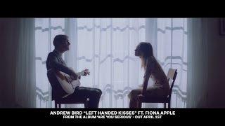Andrew Bird - Left Handed Kisses (ft. Fiona Apple)