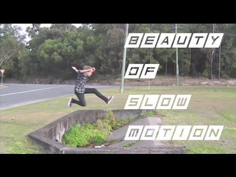 The Beauty of Slow Motion