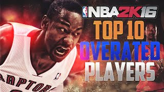 getlinkyoutube.com-NBA 2K16 Top 10 Most OVERRATED and OVER POWERED Players!