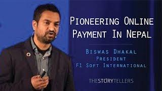 The Storytellers: Pioneering Online payment in Nepal (eSewa) - Mr. Biswas Dhakal.