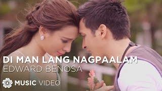 getlinkyoutube.com-EDWARD BENOSA - Di Man Lang Nagpaalam (Official Music Video)