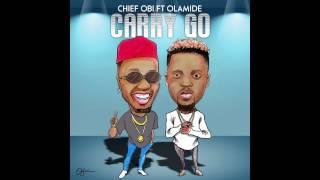Chief Obi Ft Olamide - Carry Go