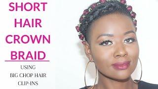 getlinkyoutube.com-Short Hair: BIG Chop Hair Blown Straight Clip Ins Natural Hair Crown Braid Protective Style
