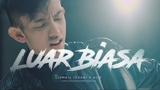 Ismail-Izzani-Luar-Biasa-ft-Alif-Official-MV width=