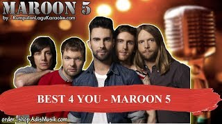 BEST 4 YOU -  MAROON 5 Karaoke