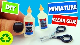 🍼 DIY HOMEMADE MINIATURE ELMER'S CLEAR GLUE - 4K-  REALLY WORKS - Easy Doll Crafts