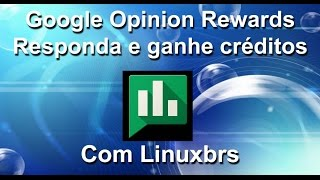 getlinkyoutube.com-Dica: APP Google Opinion Rewards - Responda e ganhe créditos