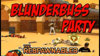 getlinkyoutube.com-Respawnables Blunderbuss Party w/ Homies!