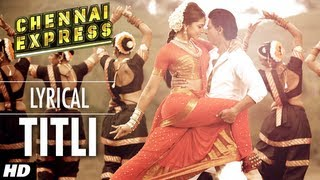 getlinkyoutube.com-Titli Chennai Express Song With Lyrics | Shahrukh Khan, Deepika Padukone