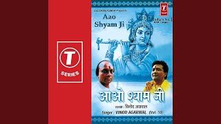 Aao Shayam Ji Kanhya Nandlal Ji......Sawariya Umariya Beet Gayi