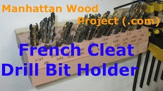 getlinkyoutube.com-21 - French Cleat Drill Bit Holder - Manhattan Wood Project