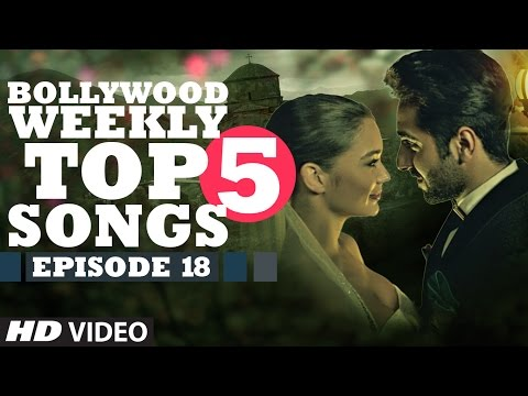 Bollywood Weekly Top 5 Songs | Episode 18 | Hindi Songs 2016 |