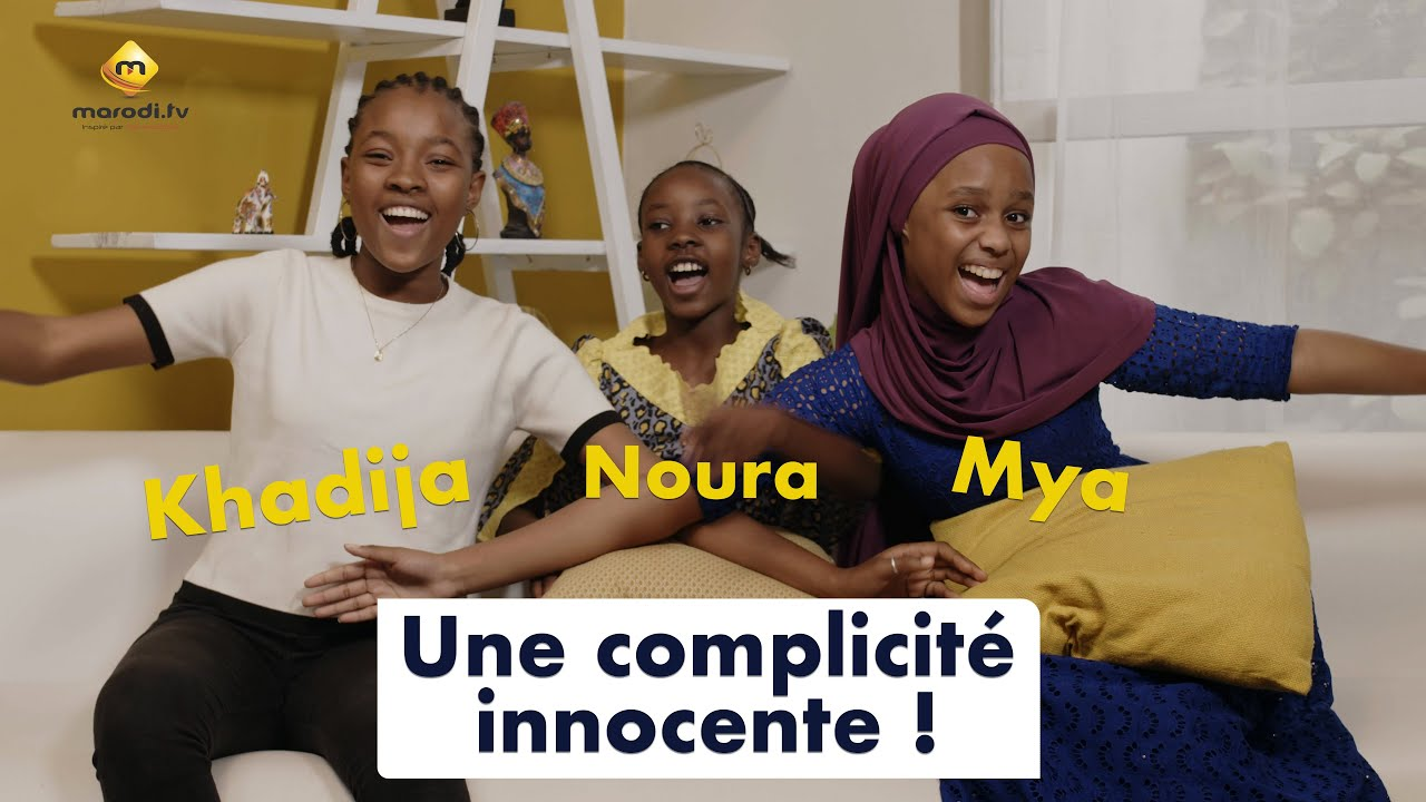 Mya, Khadija et Noura : une innocente complicité !