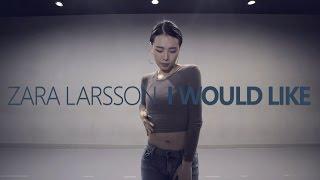ZARA LARSSON - I Would Like / Choreography. HAZEL