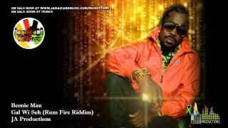 Beenie Man - Gal Wi Seh (Rum Fire Riddim)