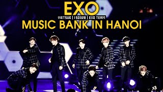 getlinkyoutube.com-[Vietsub] 150408 Music Bank in Hanoi EXO Cut [EXO Team]