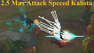 getlinkyoutube.com-Kalista 2.5 Max Attack Speed - Attacks TOO Fast. Dash Can't Keep Up!