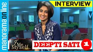 getlinkyoutube.com-Manorama Online | I Me Myself | Deepti Sati PT 1/2