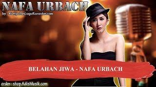 BELAHAN JIWA -  NAFA URBACH Karaoke