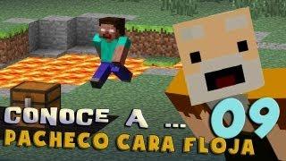Pacheco cara Floja 09 | COMO MATAR A HEROBRINE