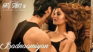 Badnamiyaan full hd song || hate story 4 || urvashi routela
