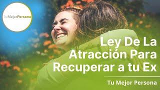 getlinkyoutube.com-¿La Ley De La Atracción Para Traer De Vuelta A Tu EX?