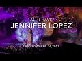 JENNIFER LOPEZ  ALL I HAVE LAS VEGAS CONCERT VLOG 021417