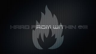 Hard From Within Vol 2 by DJ EThaNol (MEGAMIX) [HD] FREE DOWNLOAD