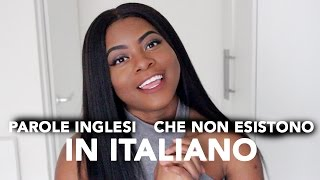 Parole Inglesi che Non Esistono in Italiano