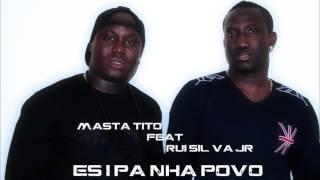 getlinkyoutube.com-Masta Tito Feat Rui Silva Jr - Es i pa nha Povo
