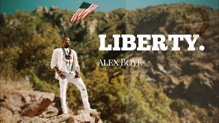 Liberty  - Alex Boye' [Official Video]