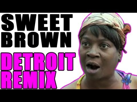 Sweet Brown - DETROIT REMIX [AIN'T NOBODY GOT TIME FO DAT]