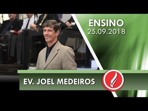 Culto de Ensino - Ev. Joel Medeiros - 25 09 2018