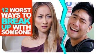 getlinkyoutube.com-12 Worst Ways To Break Up With Someone!