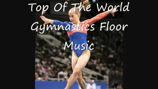 getlinkyoutube.com-Top Of The World: Gymnastics Floor Music