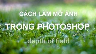 Hướng dẫn cách làm mờ hậu cảnh bằng Photoshop CS6