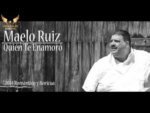 Maelo Ruiz - Quién Te Enamoró