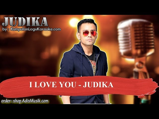 I LOVE YOU -  JUDIKA Karaoke