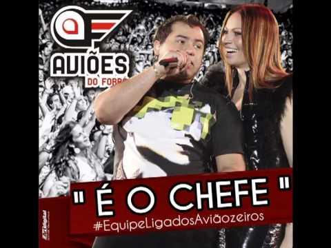 AVIÕES DO FORRÓ - É O CHEFE - #ABRIL 2013