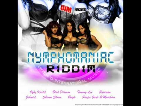Nymphomaniac Riddim Mix  September 2011