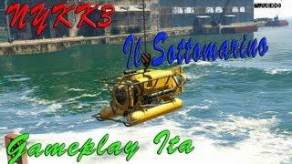 getlinkyoutube.com-GTA 5 - Gameplay Ita HD - Missione Il Sottomarino