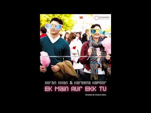 ( digi )SONG movie EK MAIN AUR EKK TU  ...  kareena kapoor , imran khan