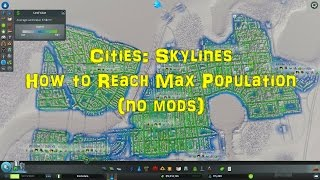 getlinkyoutube.com-How to reach max population in Cities: Skylines with no mods
