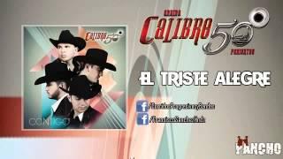 getlinkyoutube.com-Calibre 50 - El Triste Alegre (2014)